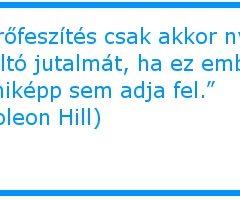 Napoleon Hill az erőfeszítésről és a jutalomról